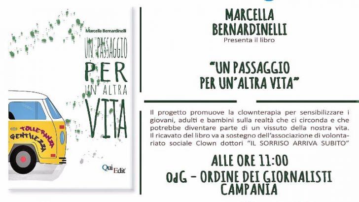 """""""Un Passaggio Per Un'Altra Vita"""" di Marcella Bernardinelli"""