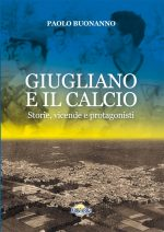 """Il giornalista Buonanno presenta il suo nuovo libro: """" Giugliano e il Calcio"""""""