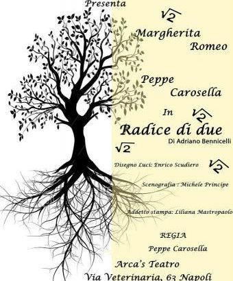 """Spettacolo Teatrale """"Radice di Due"""" regia di Peppe Carosella"""