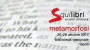 """XI Edizione di Squilibri """"Incontri di lettura"""" sul tema Metamorfosi"""