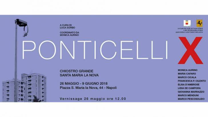 Mostra collettiva PONTICELLI X, inaugurazione il giorno 26 maggio al chiostro di Santa Maria La Nova
