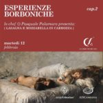 """Il 12 febbraio all'Archivio Storico si svolgerà il secondo capitolo di """"Esperienze Borboniche"""""""